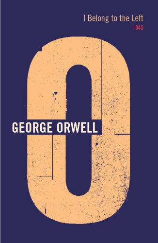 9780436205545: I Belong to the Left: 1945 (Complete Orwell)