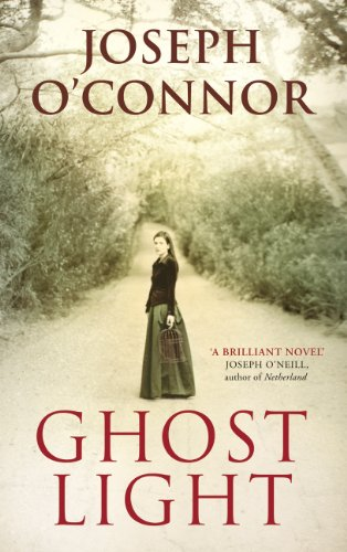Ghost Light (Signed First Edition): Joseph O'Connor