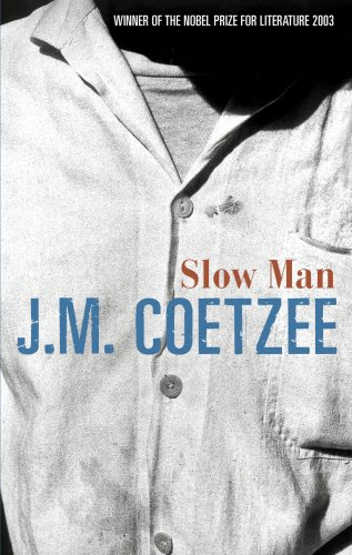 Slow Man 9780436206115 A masterful new novel from one of the greatest writers alive. Paul Rayment is on the threshold of a comfortable old age when a calamitou