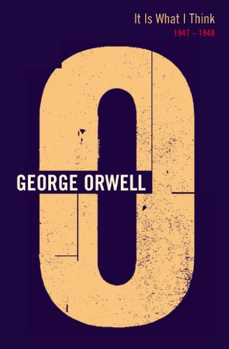 9780436210075: It Is What I Think 1947-1948 (Complete Orwell)