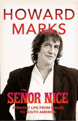 Senor Nice: Straight Life from Wales to South America (0436210150) by Howard Marks