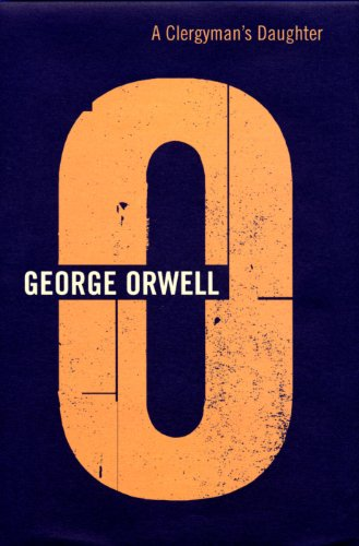The Complete Works of George Orwell: Volume 3: A Clergyman's Daughter (0436231298) by George Orwell
