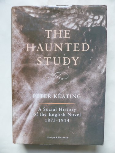 9780436232480: The Haunted Study: Social History of the English Novel, 1876-1914