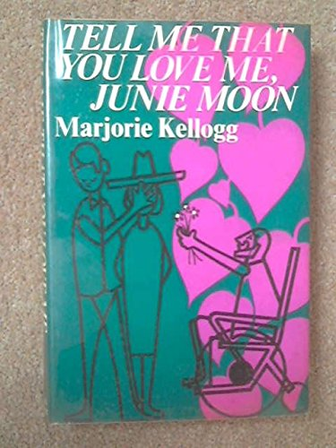 Tell Me That You Love Me, Junie Moon (0436232804) by M. Kellogg