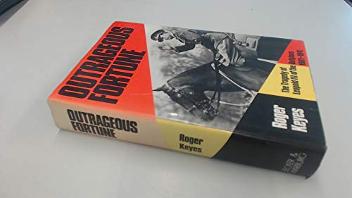 Outrageous Fortune: The Tragedy of Leopold III of the Belgians 1901-1941: Keyes, Roger