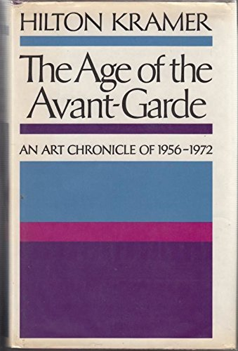 9780436236853: Age of the Avant-garde: An Art Chronicle, 1956-72