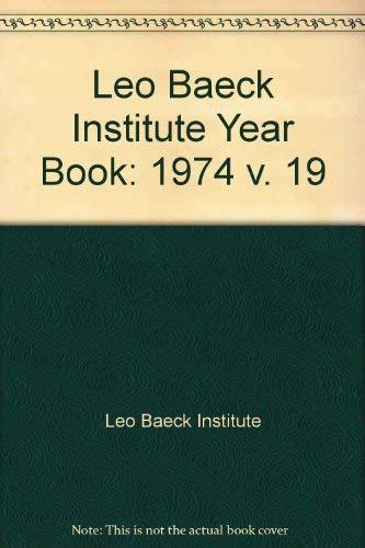 Leo Baeck Institute Year Book 1974 XIX: Leo Baeck Institute