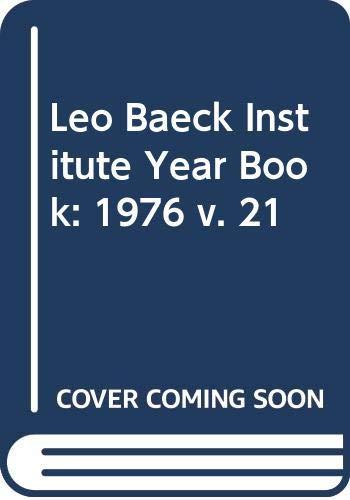 Year Book XXI 1976 (v. 21): Institute, Leo Baeck
