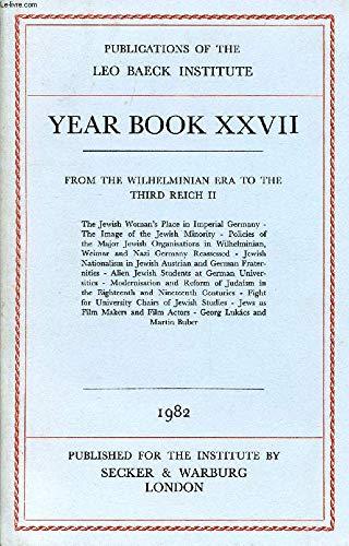 Leo Baeck Institute Year Book XXVII 1982: Leo Baeck Institute