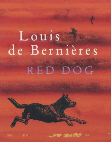 RED DOG.: De Bernieres, Louis.