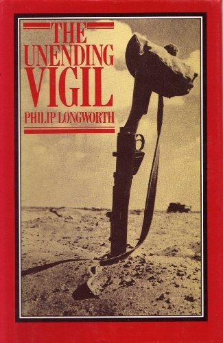 The Unending Vigil: A History of the Commonwealth War Graves Commission 1917-1984: Longworth, ...