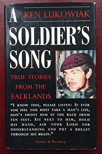 A Soldier's Song: True Stories from the: Lukowiak, Ken