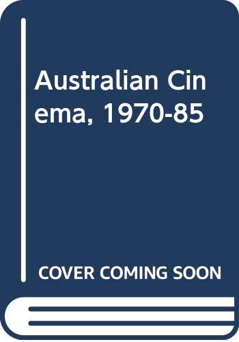 9780436270239: Australian Cinema, 1970-85