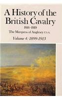A History of the British Cavalry 1816-1919,: Marquess of Anglesey,