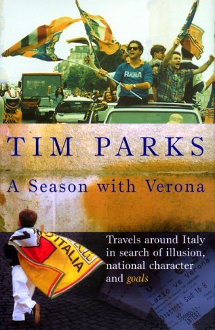 9780436275951: A Season with Verona: Travels around Italy in search of illusion, national character and goals