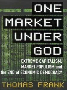 9780436276194: One Market Under God: Extreme Capitalism, Market Populism and the End of Economic Democracy