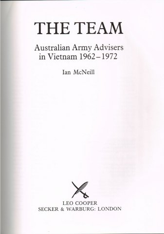 The Team: Australian Army Advisors in Vietnam 1962-1972.