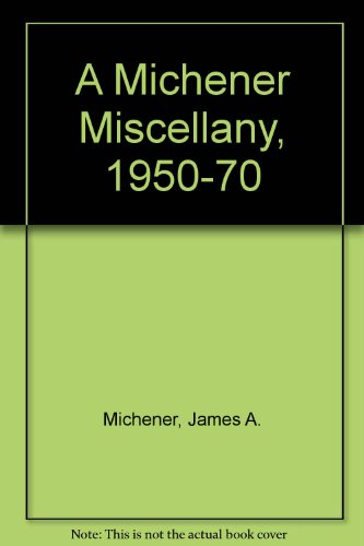 9780436279614: A Michener Miscellany, 1950-70