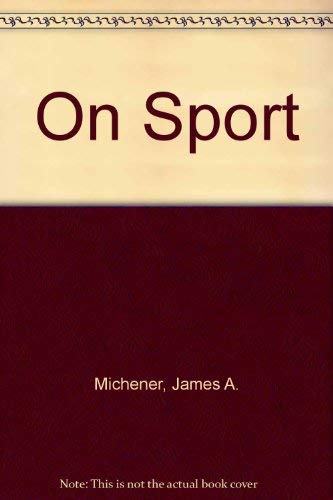 On Sport: Michener, James A.