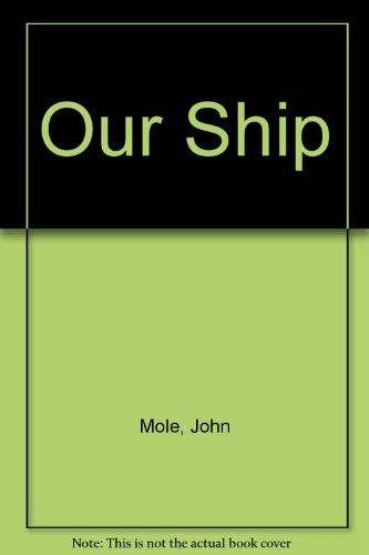 Our Ship (0436284502) by Mole, John