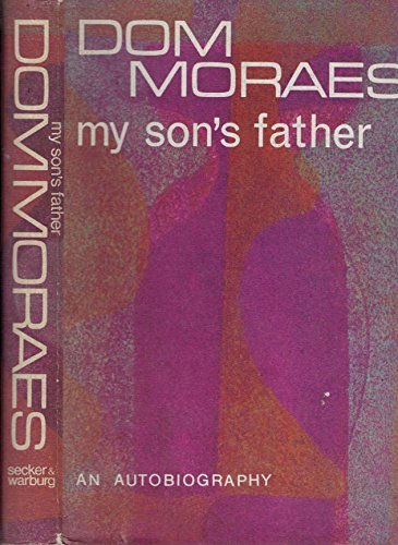 My Son's Father: An Autobiography: Moraes, Dom F.
