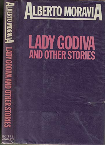 Lady Godiva and Other Stories: Moravia, Alberto