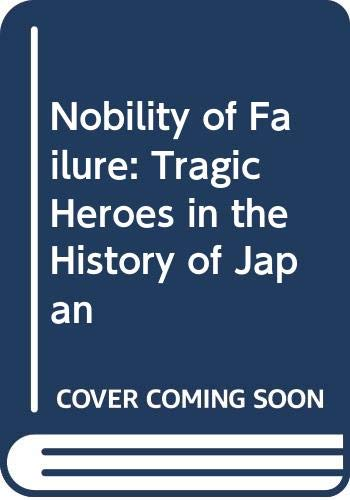 9780436288098: Nobility of Failure: Tragic Heroes in the History of Japan