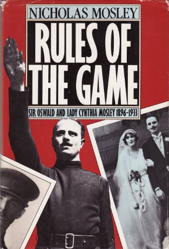 9780436288494: Rules of the Game: Sir Oswald and Lady Cynthia Mosley, 1896-1933