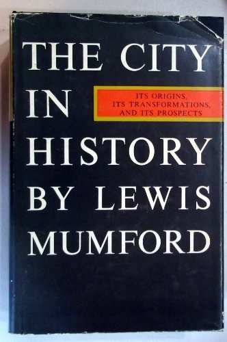 9780436296000: The City in History: It's Origins, Its Transformations, and Its Prospects
