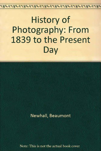 9780436305078: History of Photography: From 1839 to the Present Day