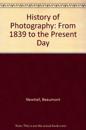 9780436306402: History of Photography: From 1839 to the Present Day