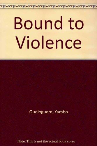 9780436349904: Bound to Violence