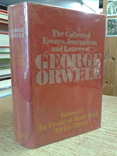 collected essays journalism letters george orwell first edition  the collected essays journalism and letters of orwell sonia
