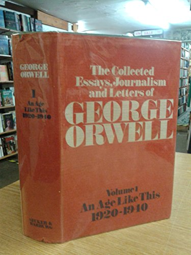9780436350184: The Collected Essays, Journalism and Letters of George Orwell: An Age Like This, 1920-40. Volume 1: An Age Like This, 1920-40 v. 1