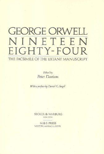 Nineteen Eighty-four: The Facsimile of the Extant Manuscript Orwell, George and Davison, P. H.