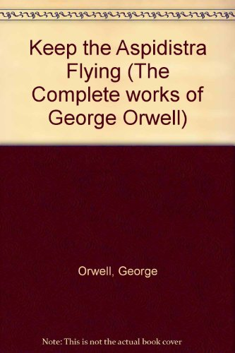 9780436350269: Keep the Aspidistra Flying (The Complete works of George Orwell)