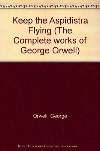 9780436350269: The Complete Works of George Orwell: Volume 4: Keep the Aspidistra Flying