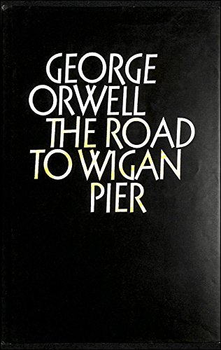 9780436350276: The Road to Wigan Pier (The complete works of George Orwell)