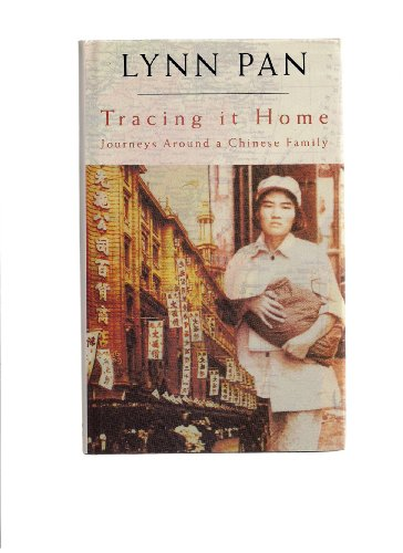 Tracing it Home: Journeys Around a Chinese: Pan, Lynn