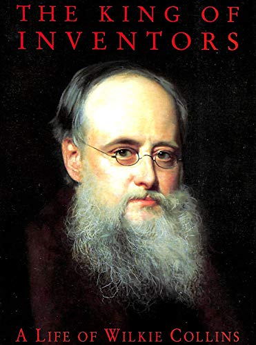 9780436367120: The King of Inventors: Life of Wilkie Collins