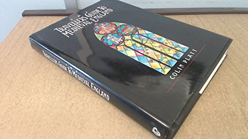 The Traveller's Guide to Medieval England: Eight Tours for the Weekend & the Short Break: ...