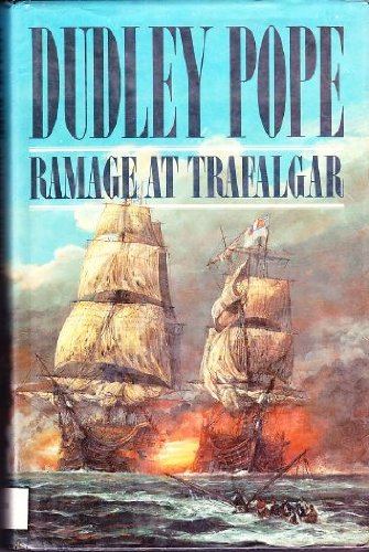 RAMAGE TRAFALGAR; A NOVEL.: Dudley Pope