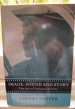 9780436380327: Image, Sound & Story: The Art of Telling in Film
