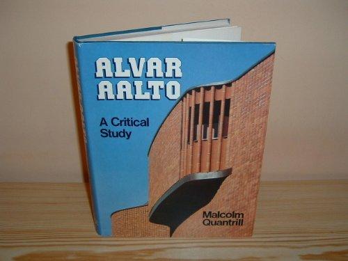 Alvar Aalto: A critical study.: Malcolm Quantrill.