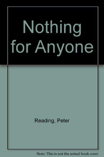 Nothing for Anyone: Reading, Peter