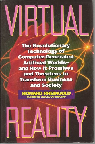 9780436412127: Virtual Reality: Exploring the Brave New Technologies of Artificial Experience and Interactive Worlds - From Cyberspace to Teledildonics