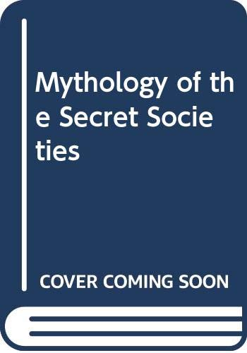 9780436420306: Mythology of the Secret Societies