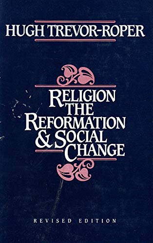 9780436425103: Religion, the Reformation and Social Change and Other Essays