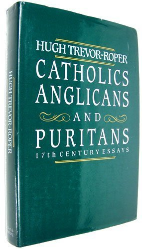 9780436425127: Catholics, Anglicans and Puritans: Seventeenth Century Essays