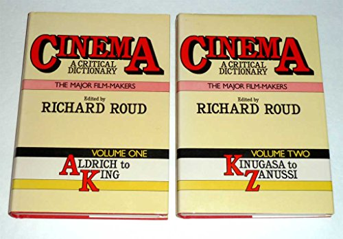 9780436428302: Cinema A Critical Dictionary the Major Film Makers - 2 Volume Set - Volume 1- Alrich to King and Volume 2 - Kinugasa to Zanussi
